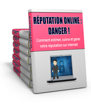 Réputation online : danger